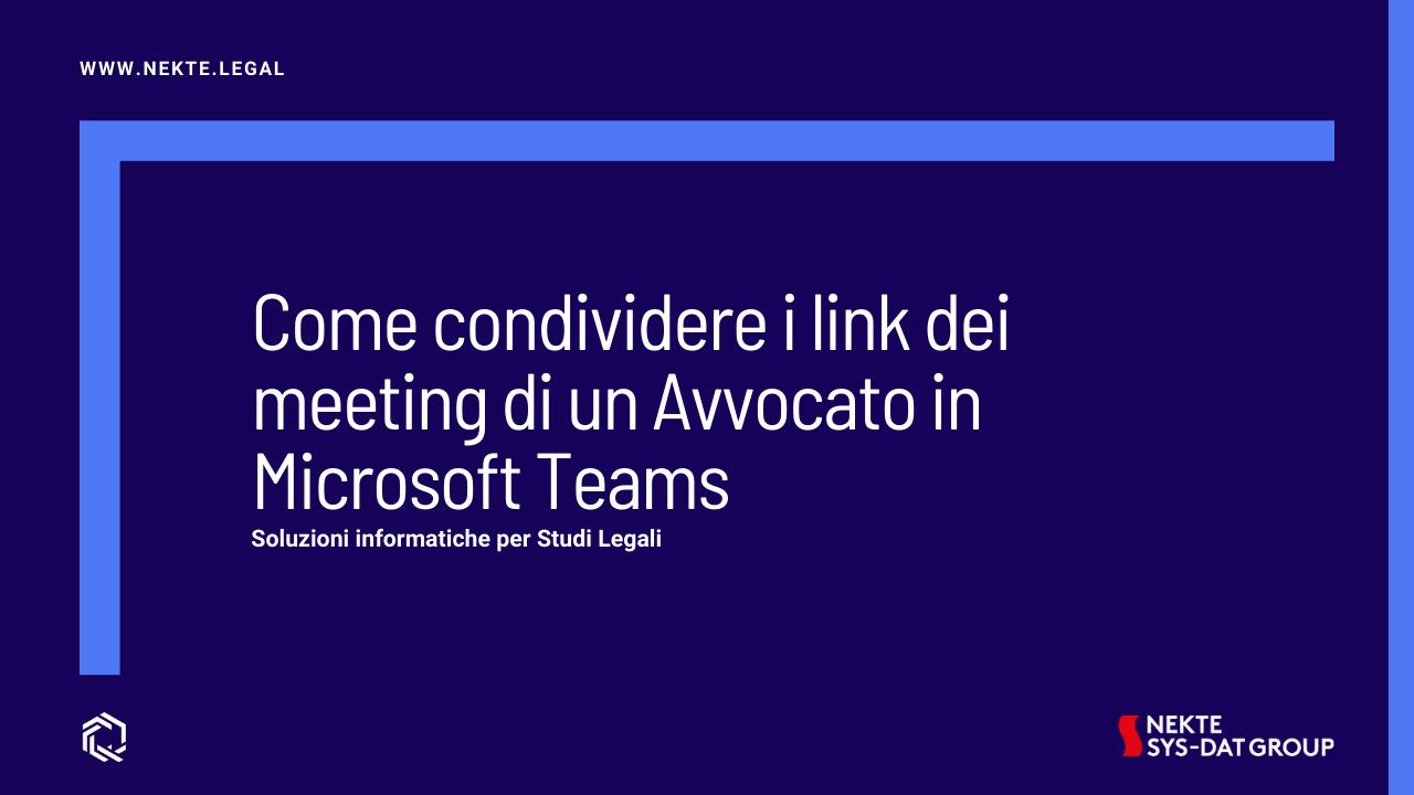 Come condividere i link dei meeting di un Avvocato in Microsoft Teams
