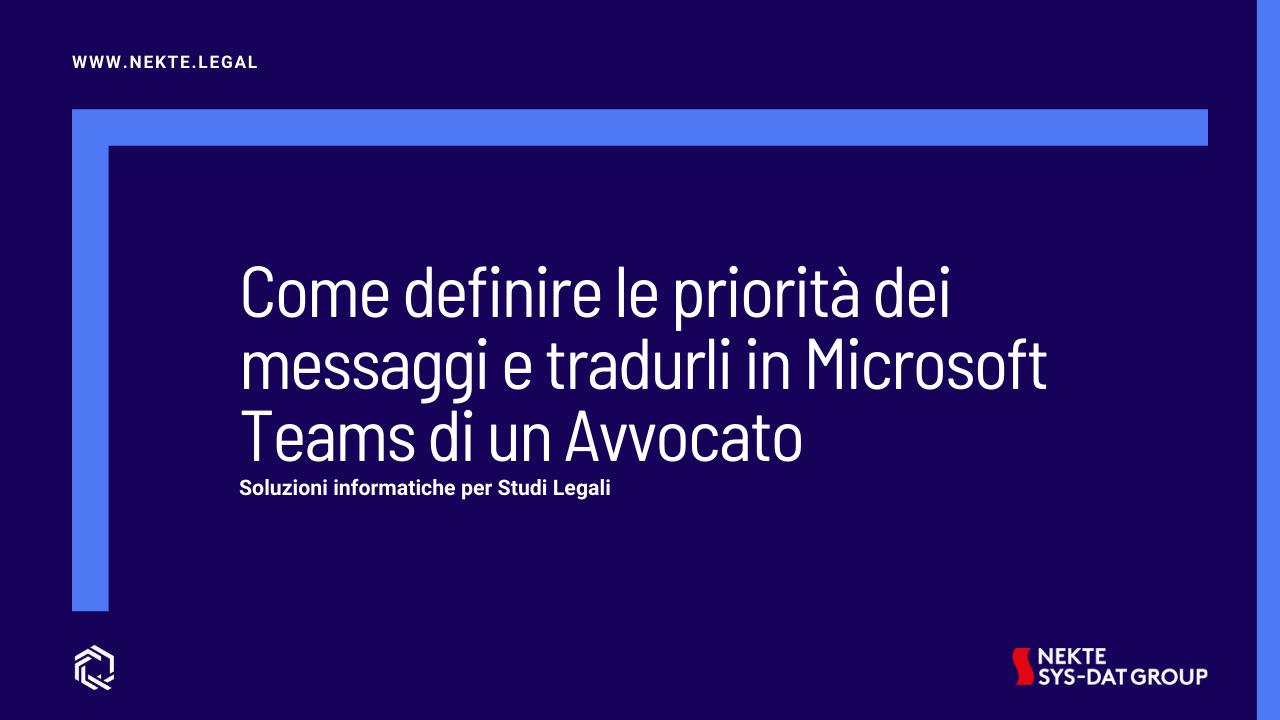 Come definire le priorità dei messaggi e tradurli in Microsoft Teams di un Avvocato