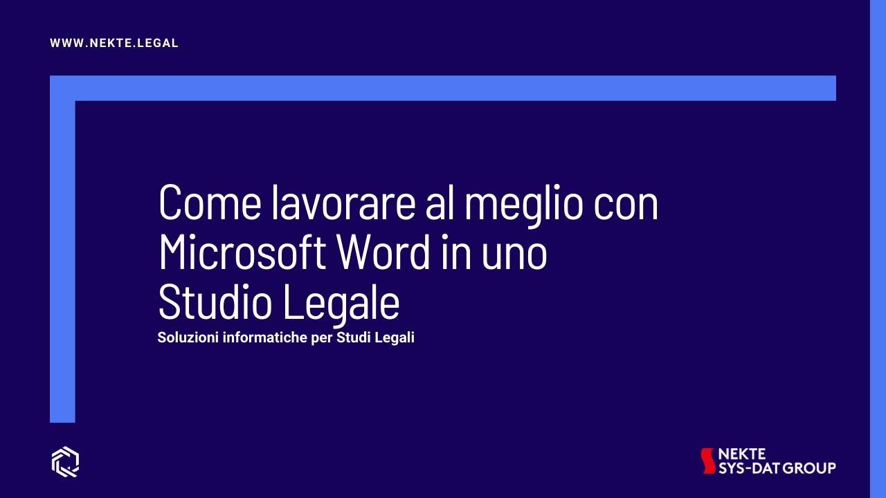 Come lavorare al meglio con Microsoft Word in uno Studio Legale