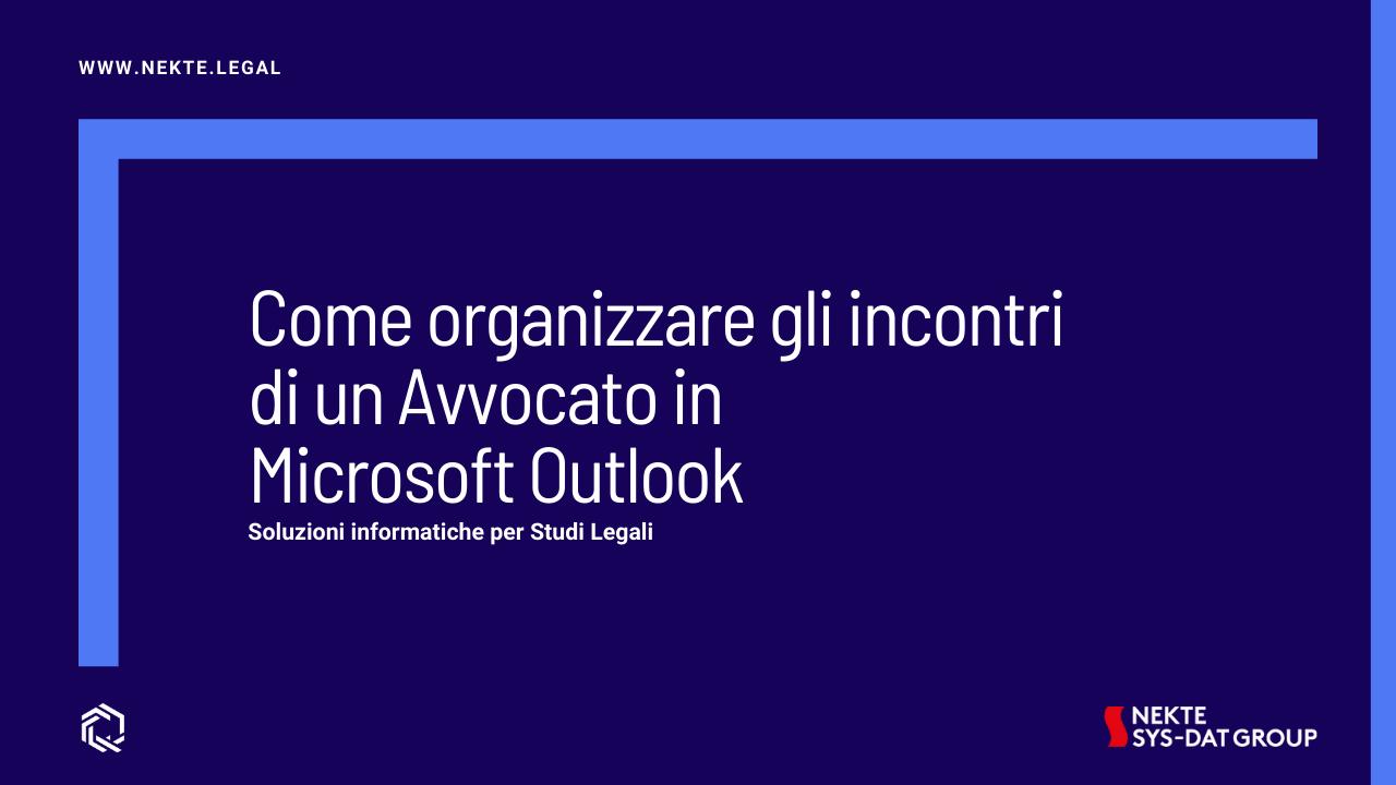 Come organizzare gli incontri di un Avvocato in Microsoft Outlook