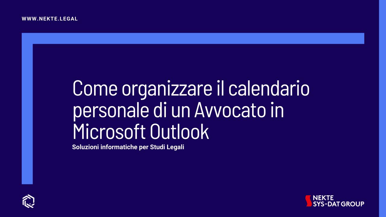 Come organizzare il calendario personale di un Avvocato in Microsoft Outlook