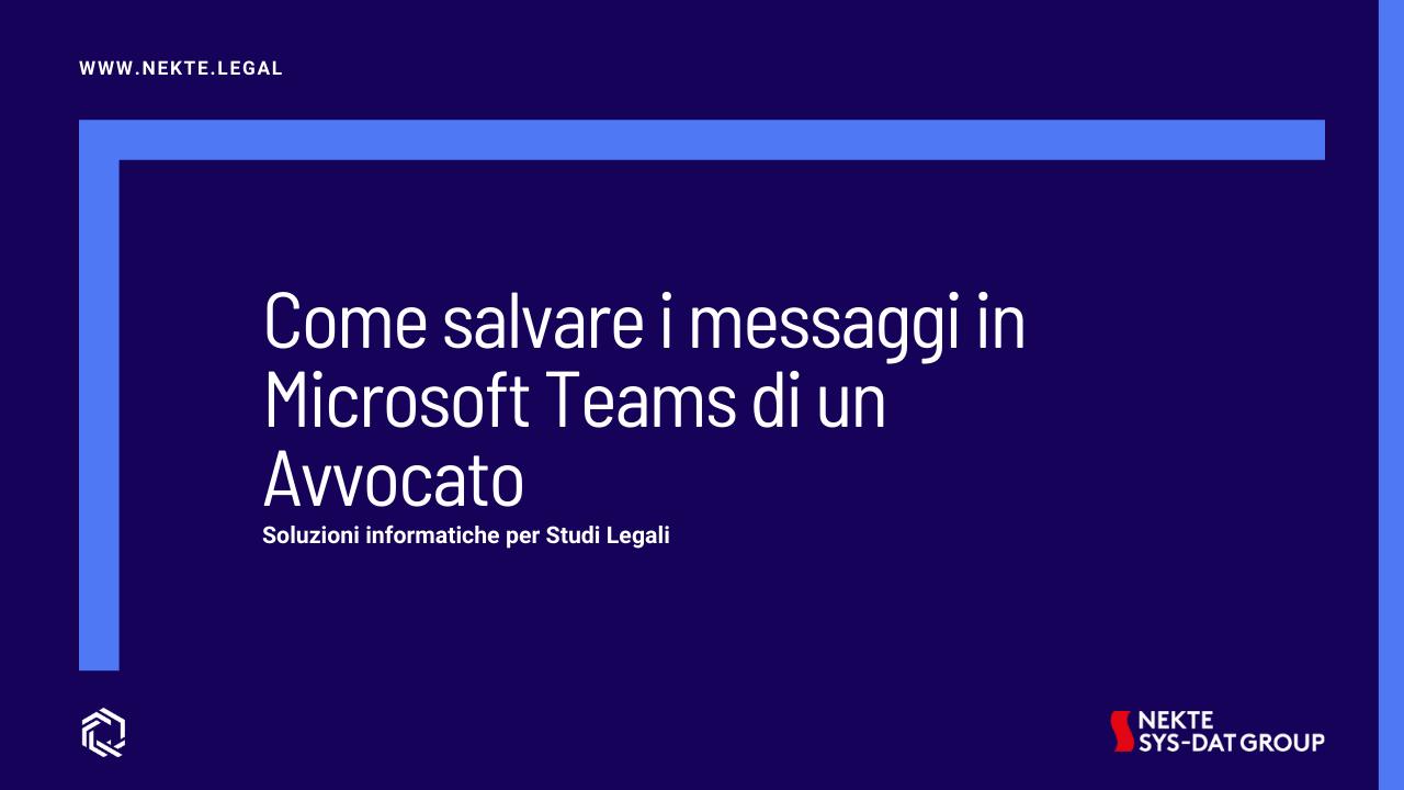 Come salvare i messaggi in Microsoft Teams di un Avvocato