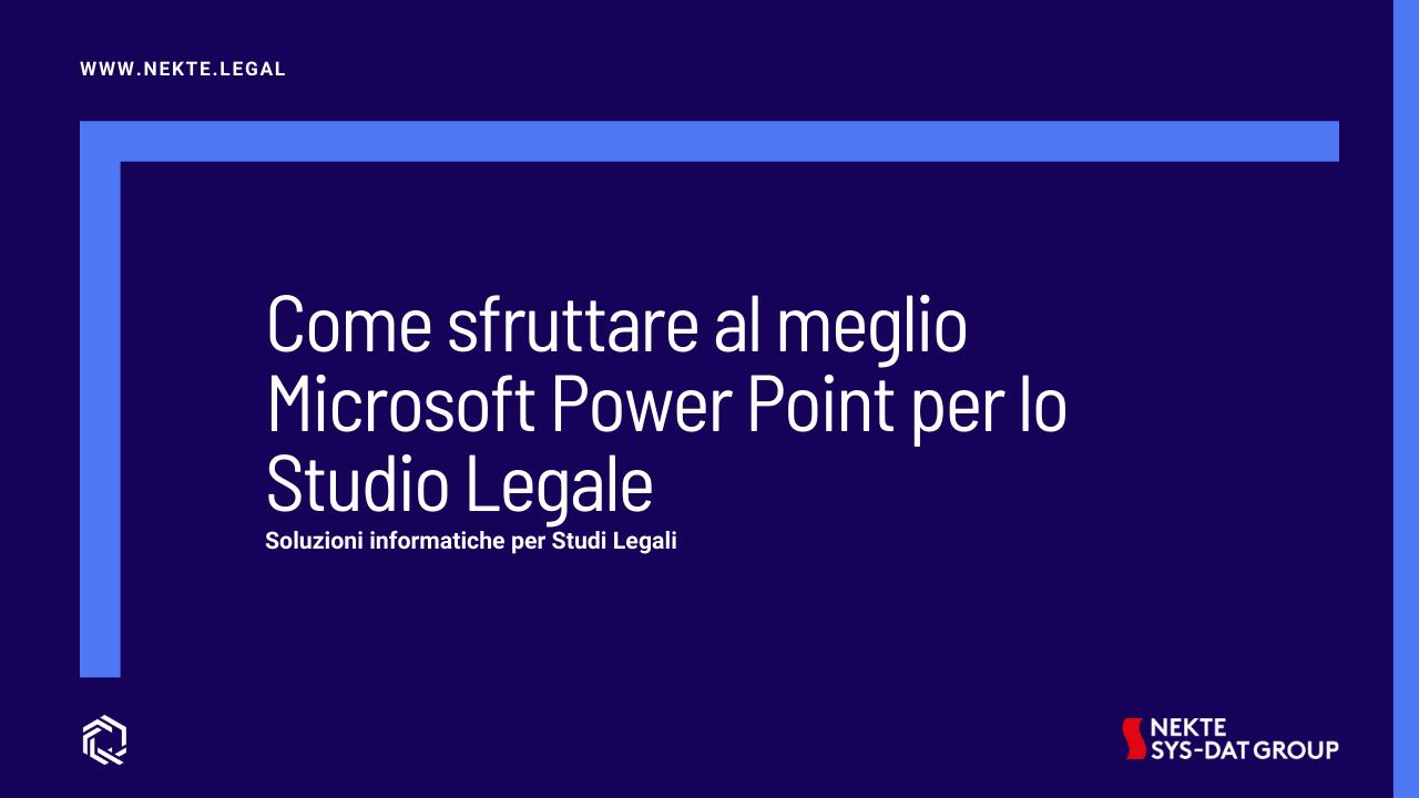 Come sfruttare al meglio Microsoft Power Point per lo Studio Legale