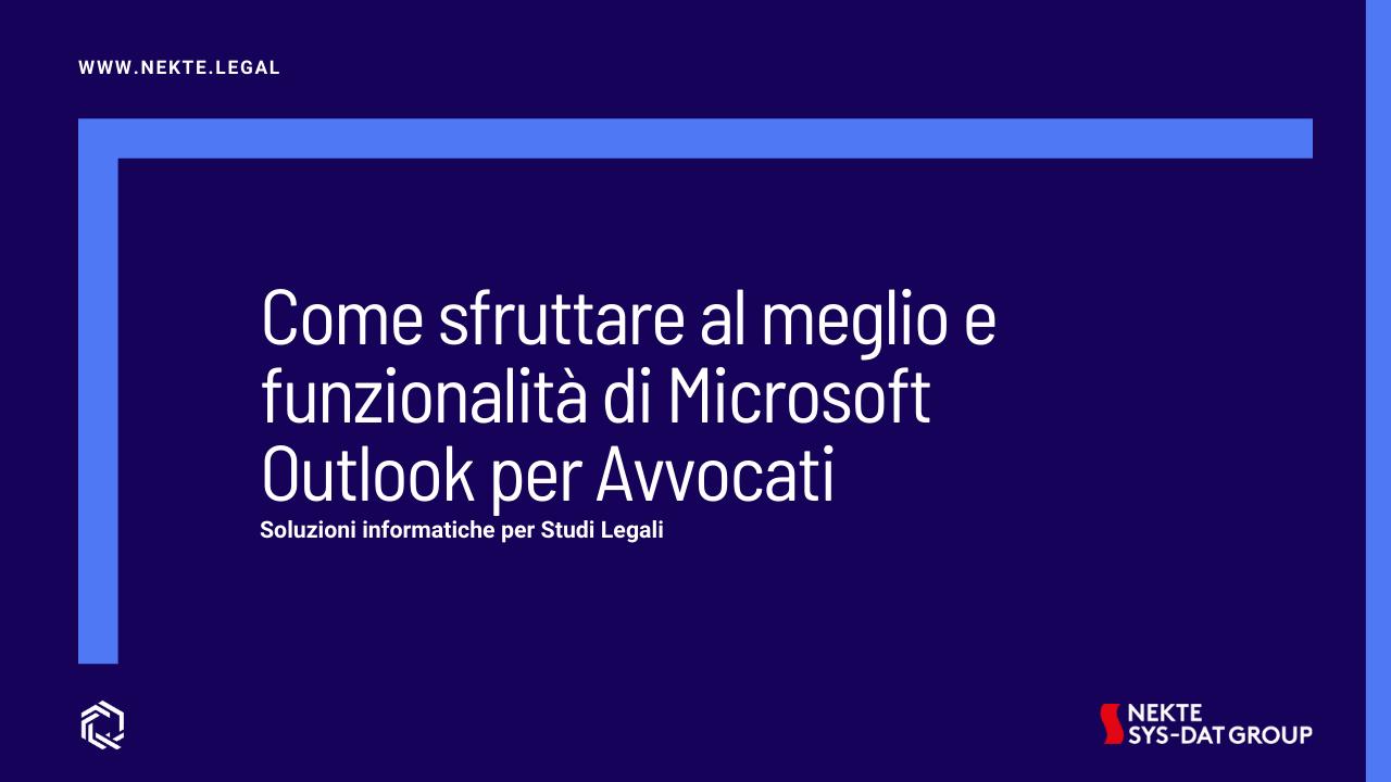 Come sfruttare al meglio le funzionalità di Microsoft Outlook per Avvocati