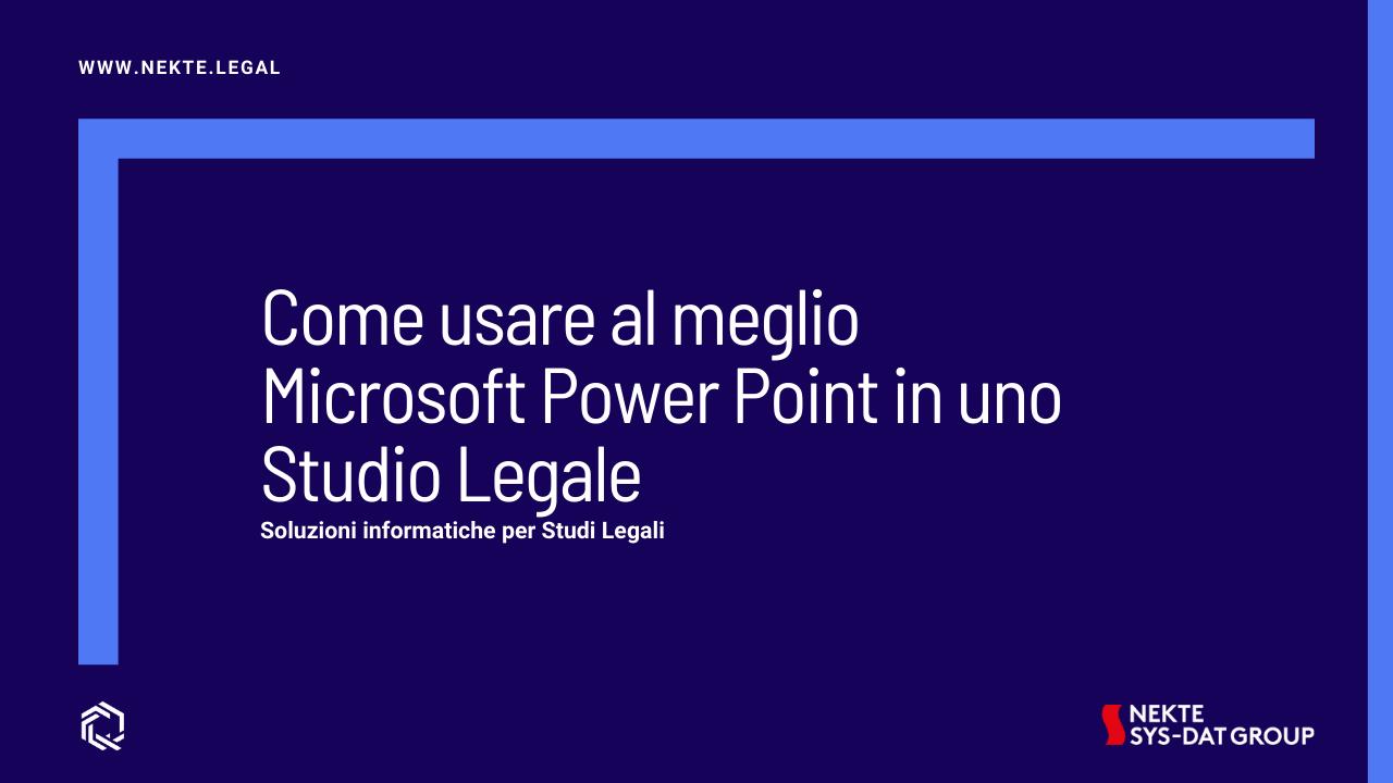 Come usare al meglio Microsoft Power Point in uno Studio Legale